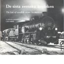 De sista svenska ångloken : en bildkrönika = The last of Swedish steam locomotives - Diehl, Ulf