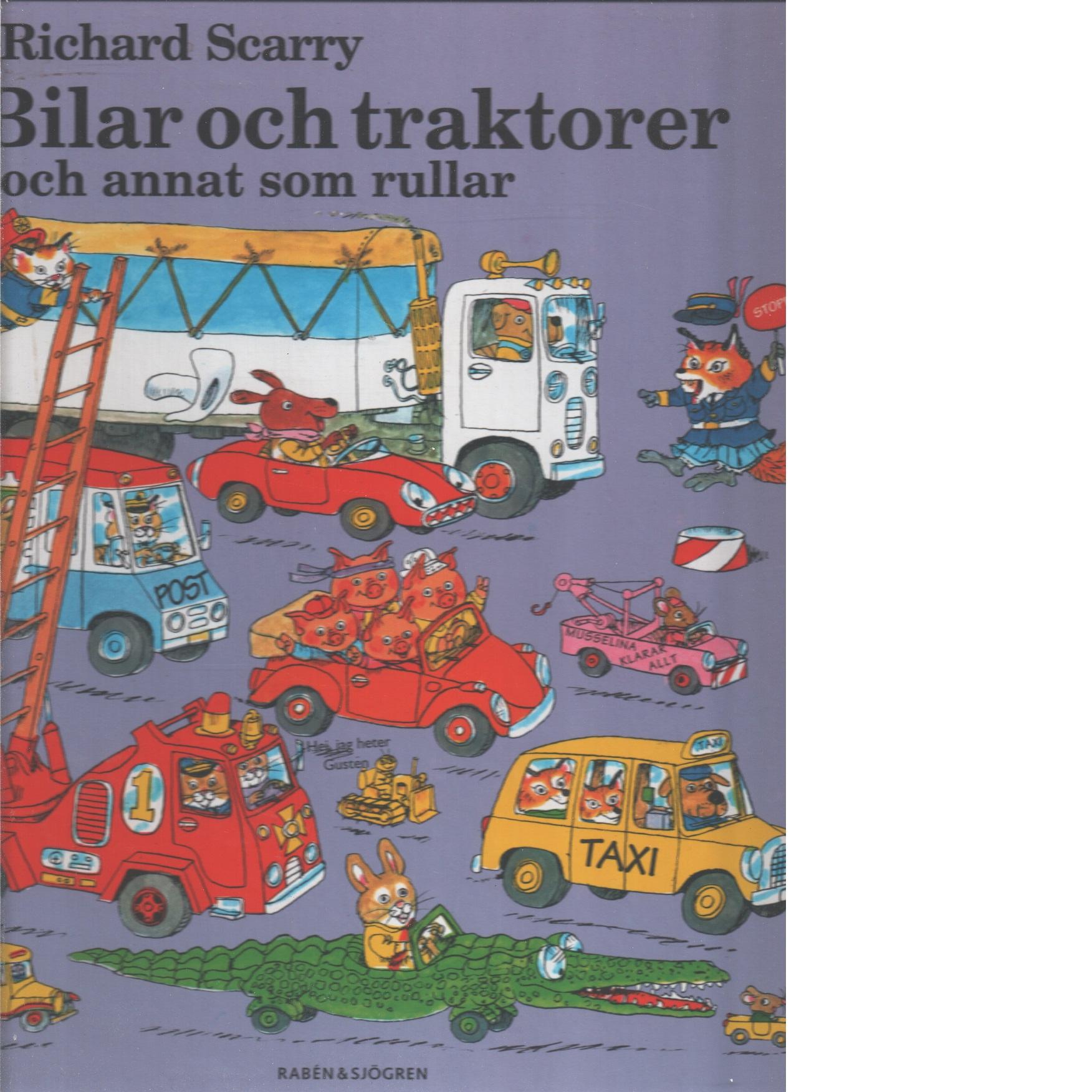 Bilar och traktorer och annat som rullar - Scarry, Richard