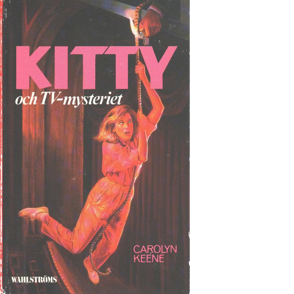 Kitty och TV-mysteriet - Keene, Carolyn
