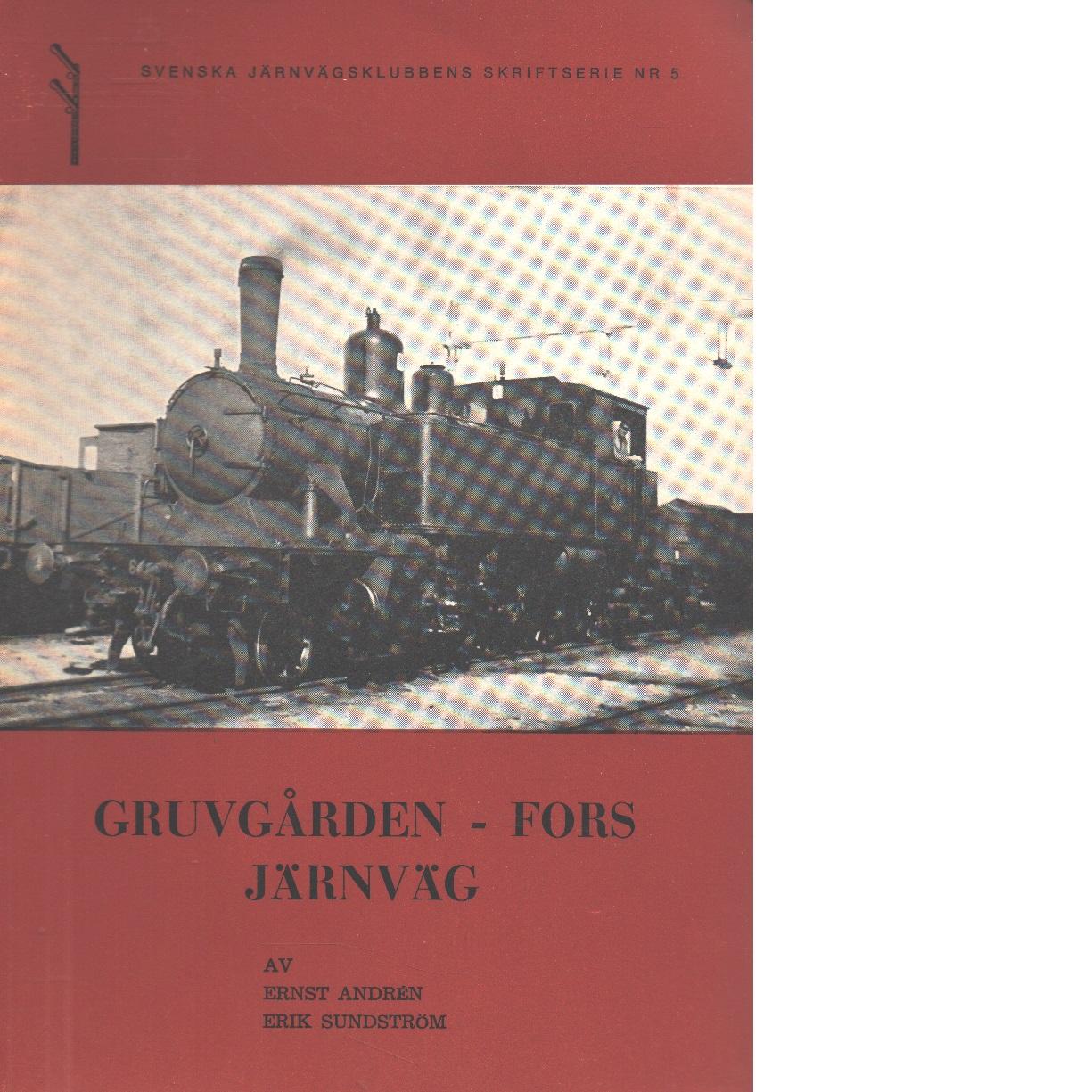 Gruvgården - Fors järnväg - Andrén, Ernst Och Sundström, Erik