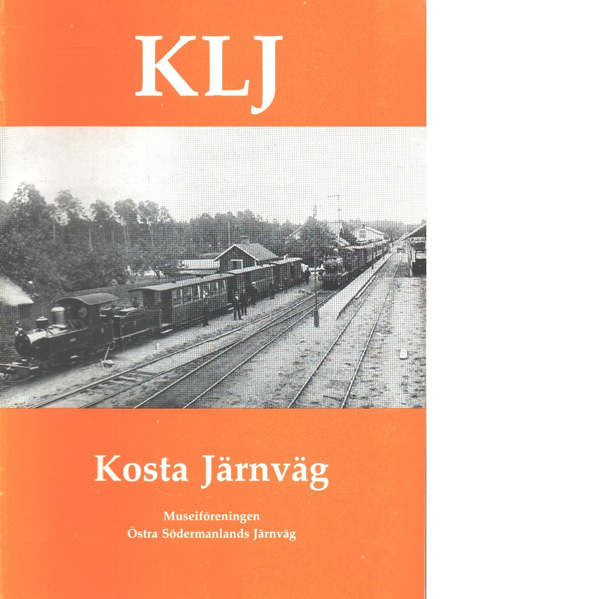 Kosta järnväg : linjen lessebo-kosta-målerås, hummels jernvägsbyrå och kostasystemet - Welander, Lennart