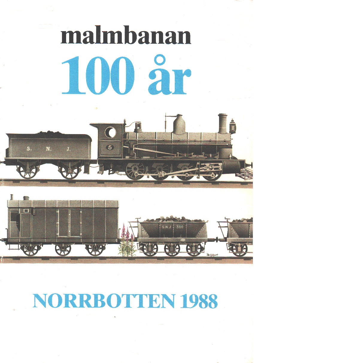 Malmbanan 100 år - Red. Lundholm, Kjell