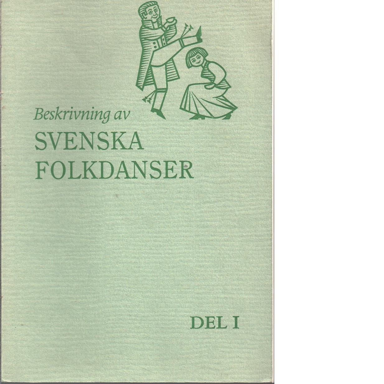 Beskrivning av svenska folkdanser. D. 1, - Red.