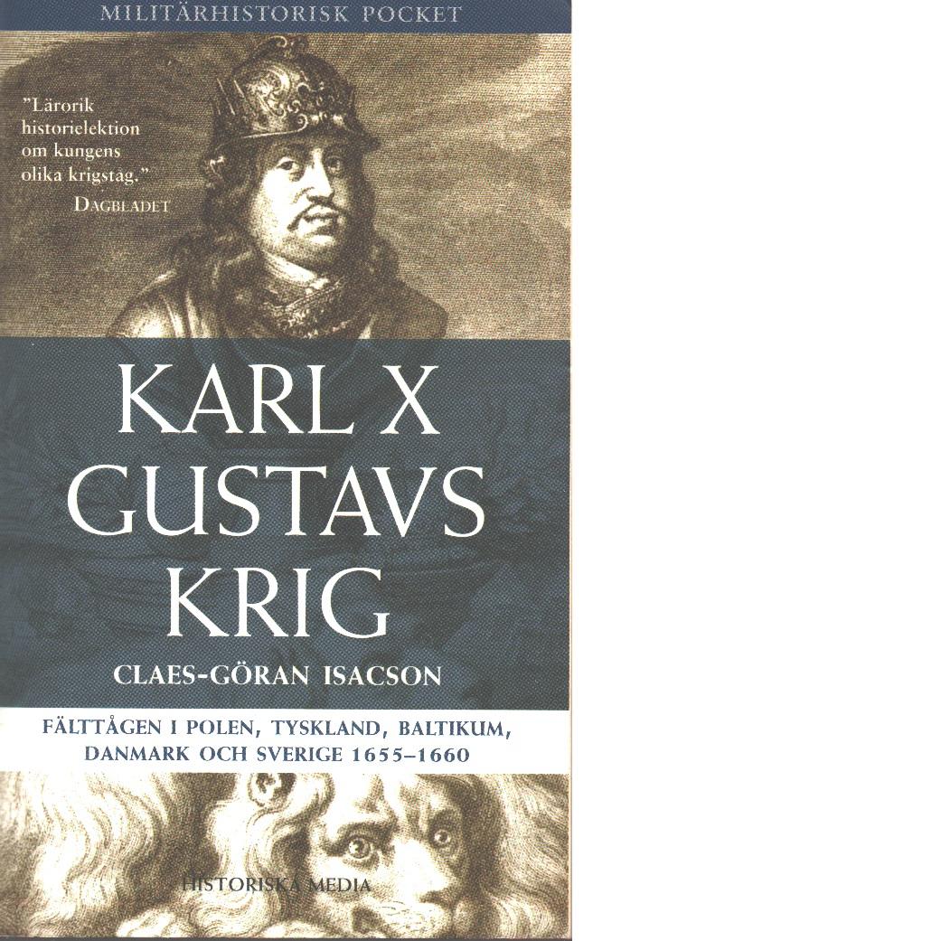 Karl X Gustavs krig - Isacson, Claes-Göran