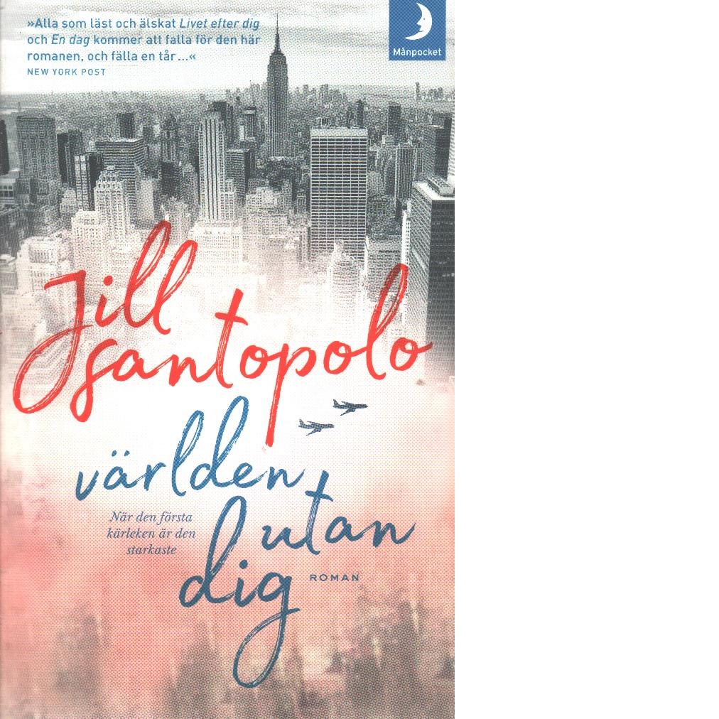 Världen utan dig - Santopolo, Jill