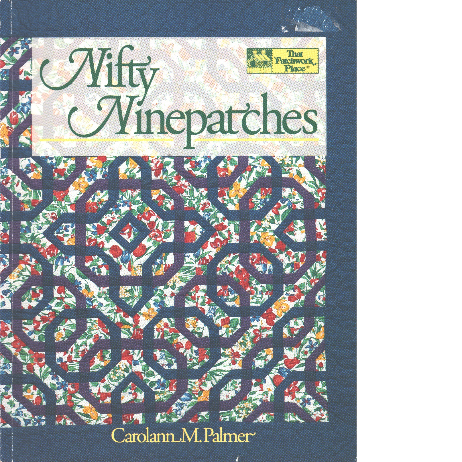 Nifty Ninepatches (That Patchwork Place) - Palmer. Carolann M.