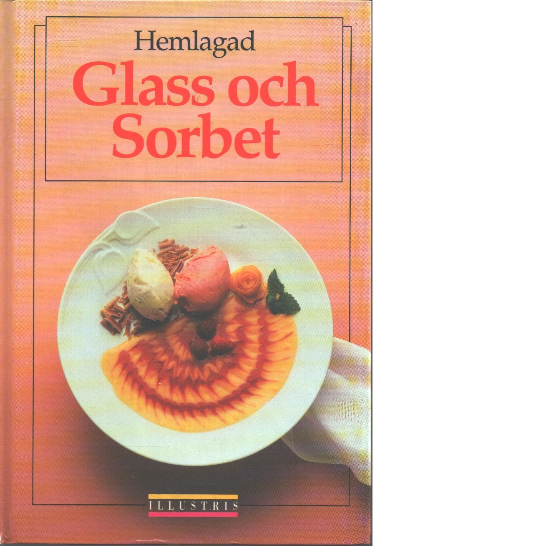 Hemlagad glass och sorbet - Liebheit, Hans W.