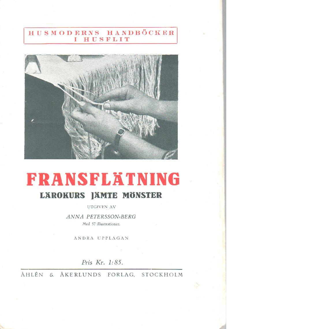 Fransflätning : Lärokurs jämte mönster : med 57 illustrationer - Petersson-berg, Anna