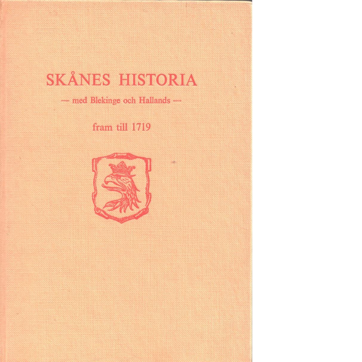 Skånes historia - med blekinge och hallands : fram till 1719 - Lindal, Harald Och Ossiannilsson, Sölve