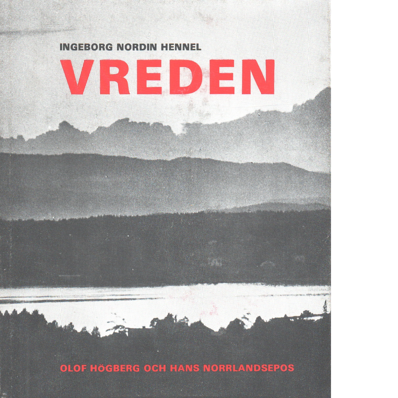 Vreden : Olof Högberg och hans norrlandsepos - Nordin Hennel, Ingeborg