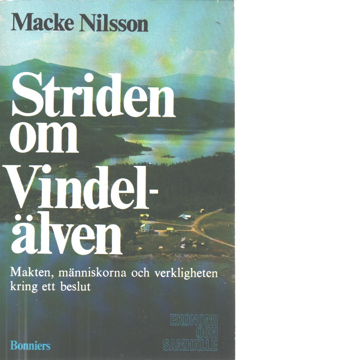 Striden om vindelälven - Nilsson, Macke