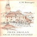 Självbiografiska anteckningar : från skolan och studentlivet - Böttiger, Carl Wilhelm