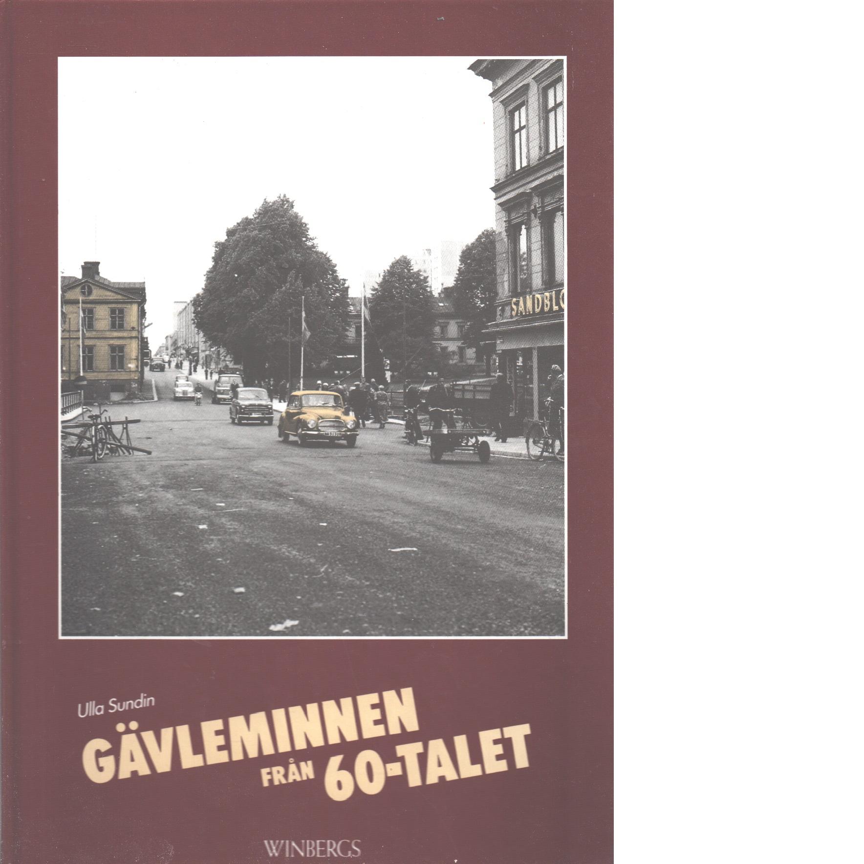 Gävleminnen från 60-talet - Sundin, Ulla