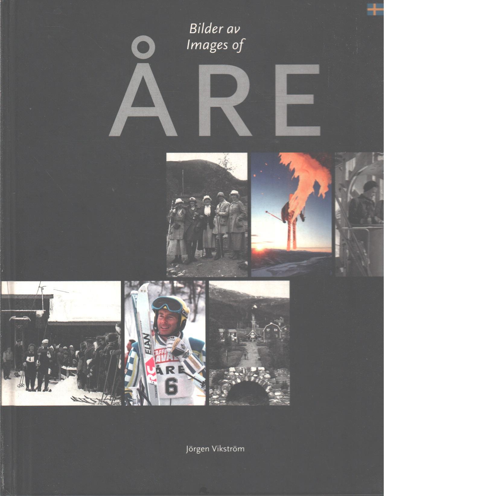 Bilder av Åre = Images of Åre - Vikström, Jörgen