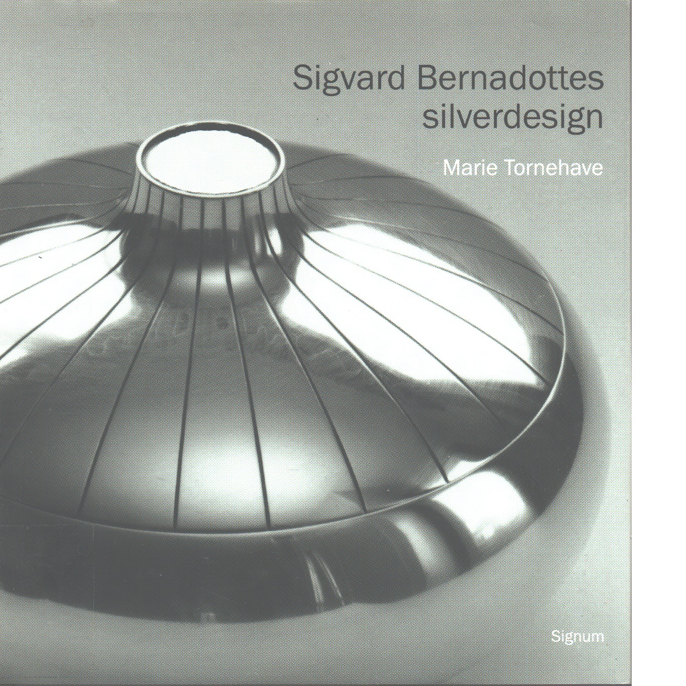 Sigvard Bernadottes silverdesign - Tornehave, Marie