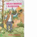Bäcka-Markus i älgskogen - Lundqvist, Birger
