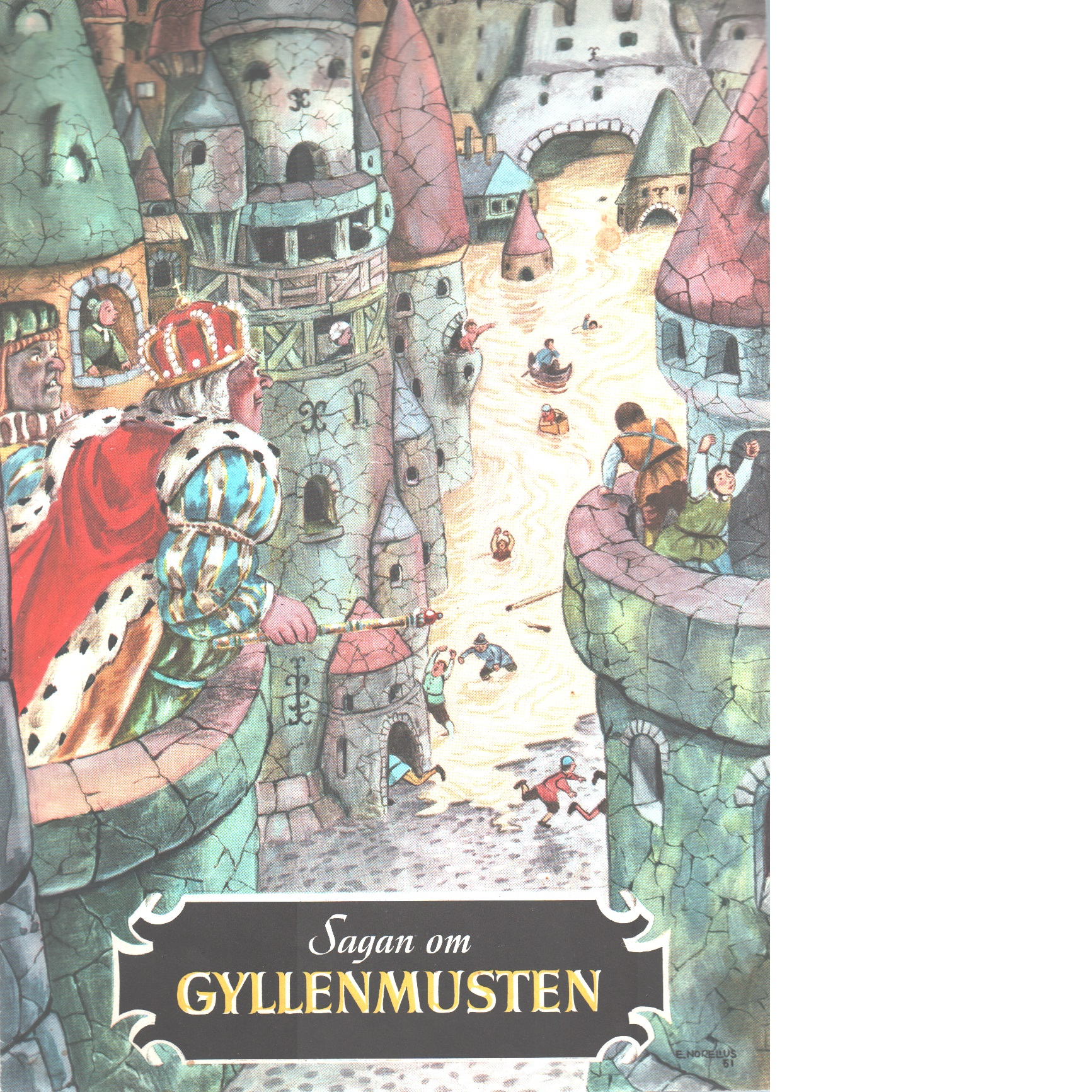 Sagan om gyllenmusten - Norelius, Einar
