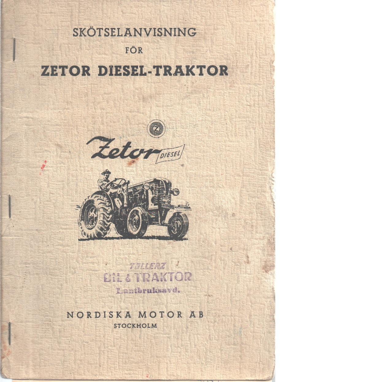 Skötselanvisning för Zetor disel- traktorer - Nordiska Motor Ab