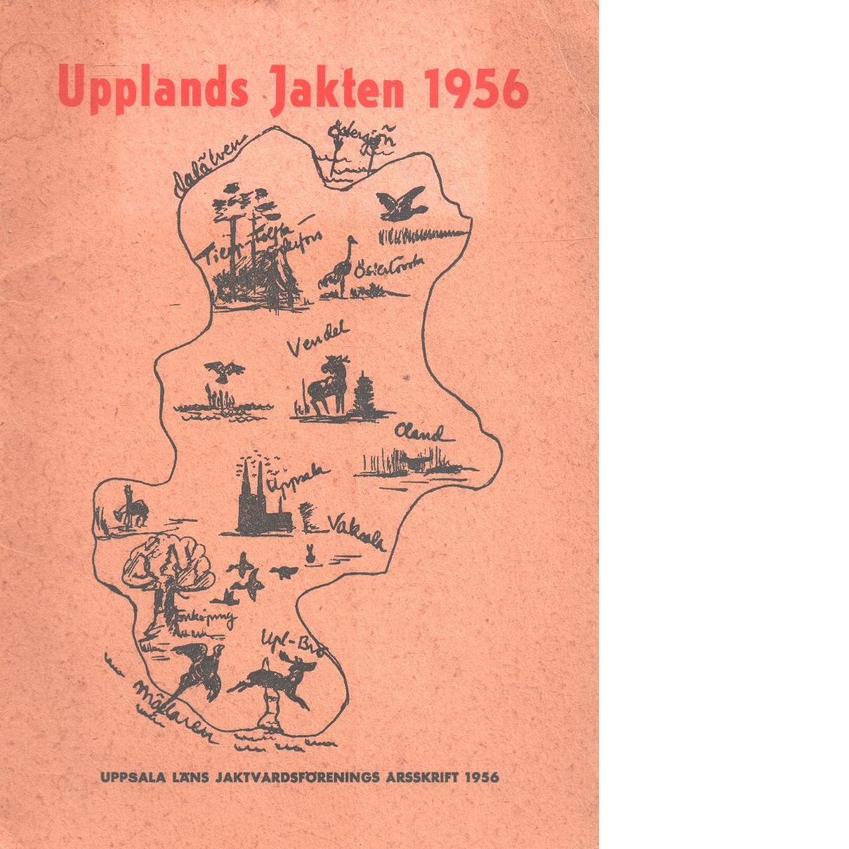 Upplandsjakten : Uppsala läns jaktvårdsförenings årsskrift 1956 - Red.
