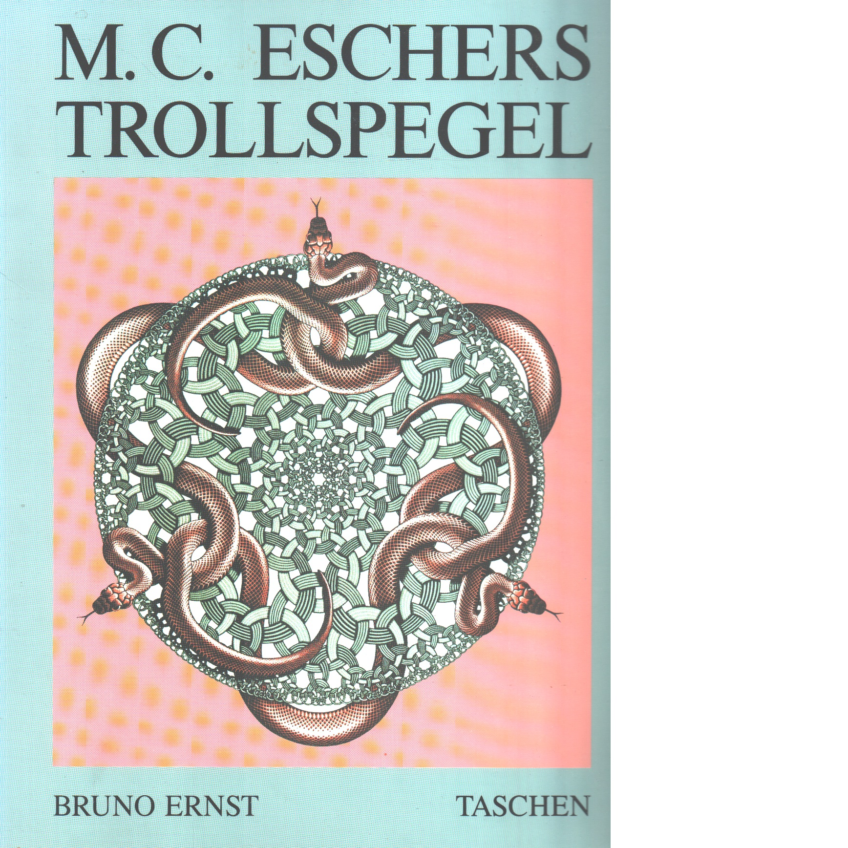Maurits Cornelis Eschers trollspegel - Ernst, Bruno