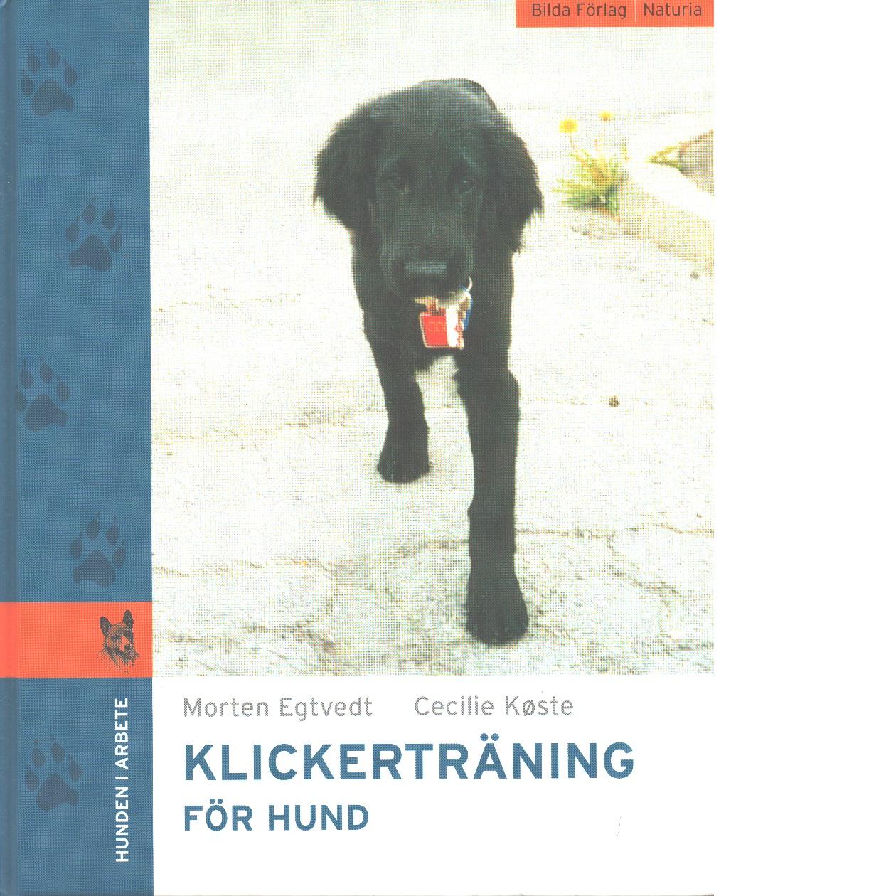Klickerträning - Egtvedt, Morten  och Køste, Cecilie