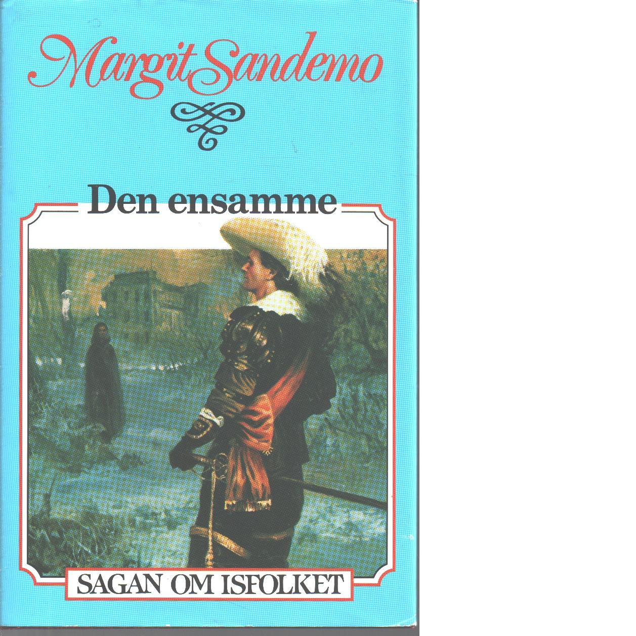 Sagan om Isfolket nr. 9 : Den ensamme - Sandemo, Margit