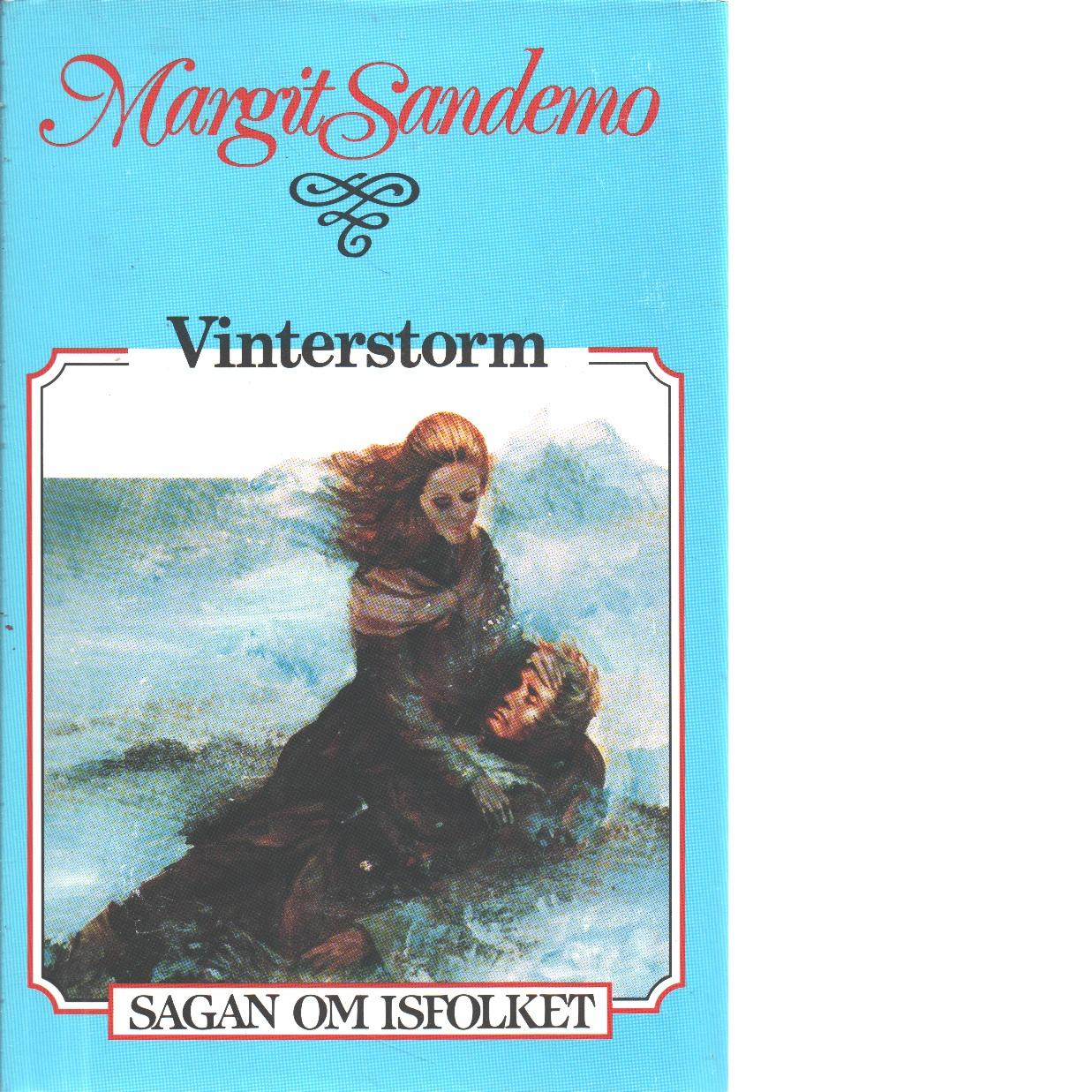 Vinterstorm : Sagan om Isfolket nr. 10 - Sandemo, Margit