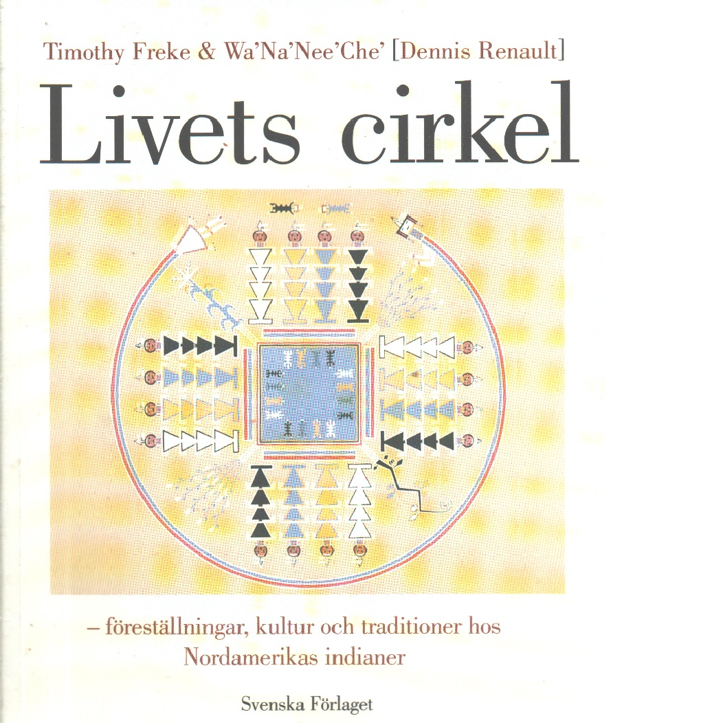 Livets cirkel - Freke, Timothy och Renault, Dennis