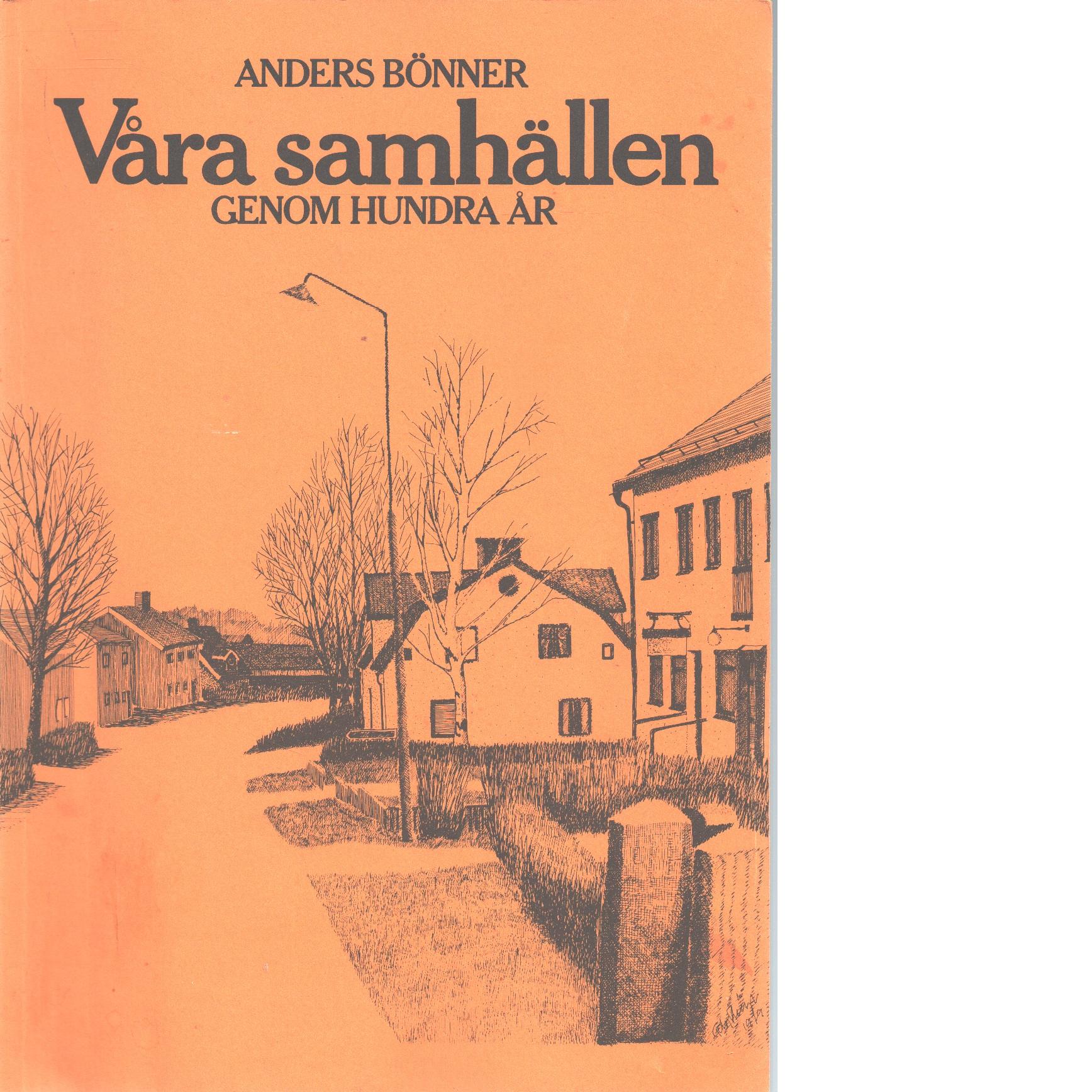 Våra samhällen genom hundra år - Bönner, Anders