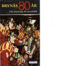Brynäs 80 år : Från kvarterslag till mästarklubb - Karlsson, Gerhard