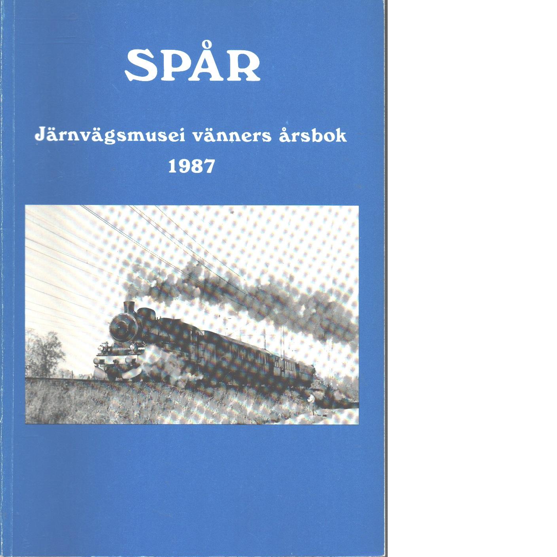 Spår : Järnvägsmusei vänners årsbok 1987 - Red.