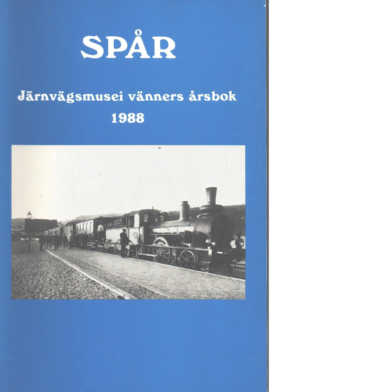 Spår : Järnvägsmusei vänners årsbok 1988 - Red.