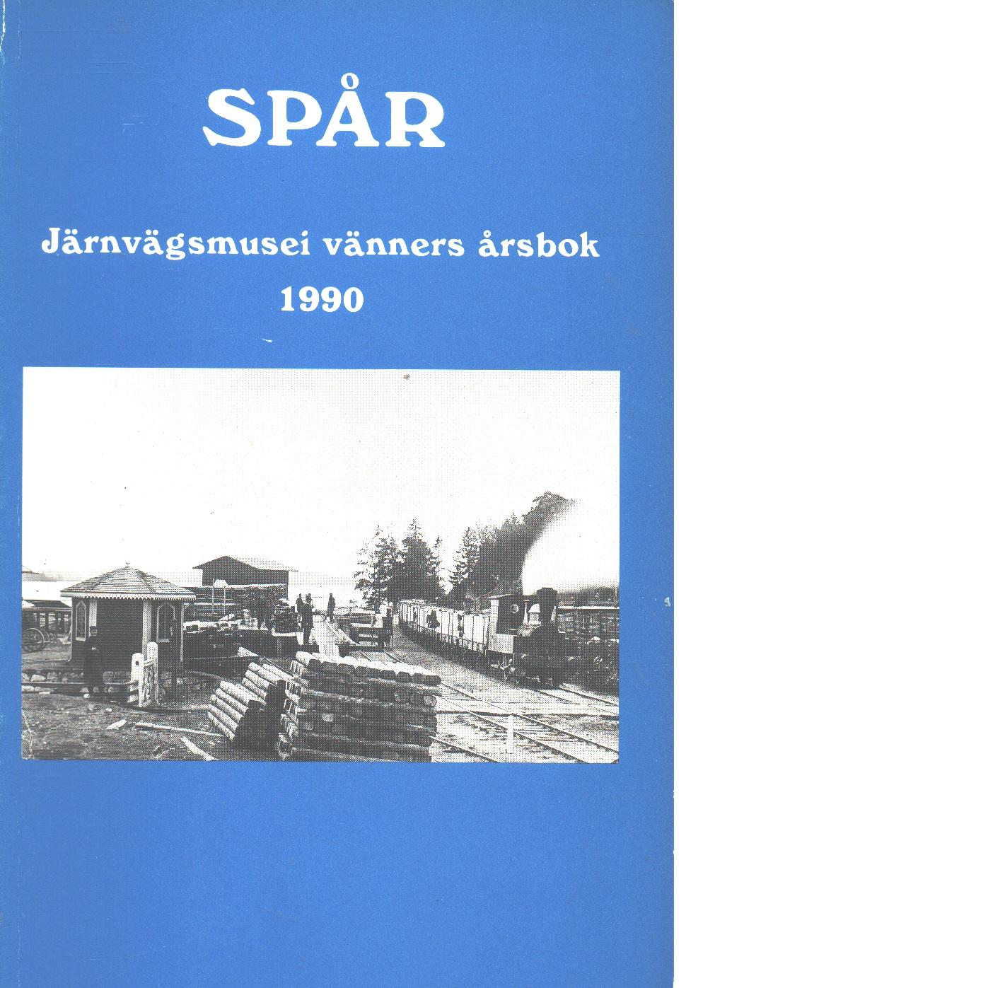 Spår : Järnvägsmusei vänners årsbok 1990 - Red.