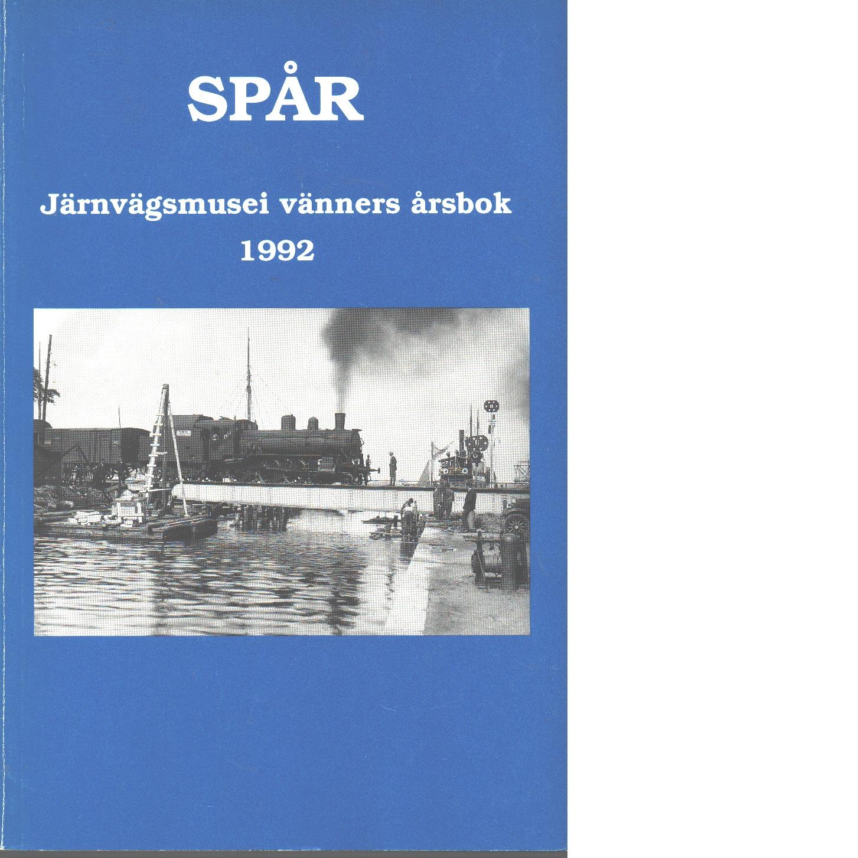 Spår : Järnvägsmusei vänners årsbok 1992 - Red.