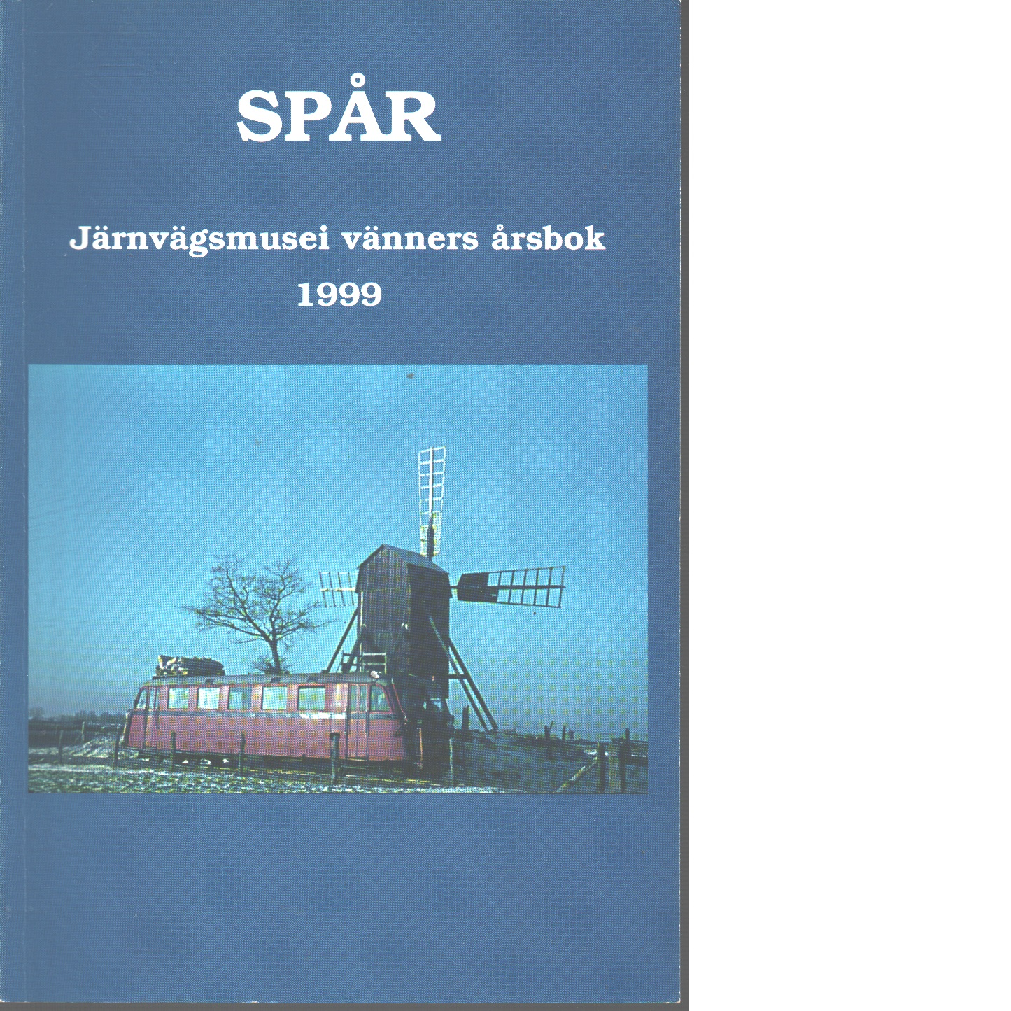 Spår : Järnvägsmusei vänners årsbok 1999 - Red.