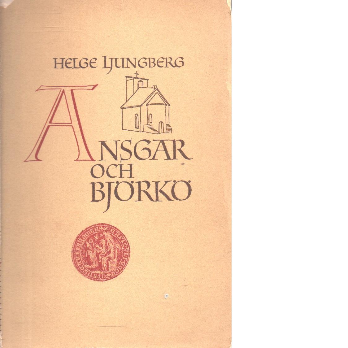 Ansgar och Björkö. - Ljungberg, Helge
