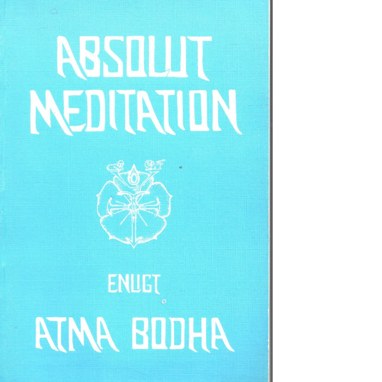 Absolut meditation enligt Atma Bodha - S?an?kara?ca?rya