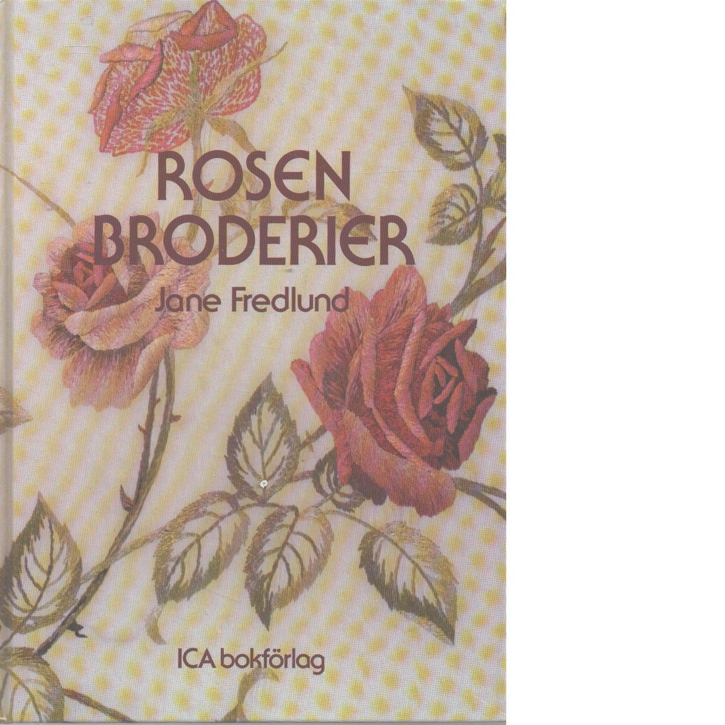 Rosenbroderier - Fredlund, Jane