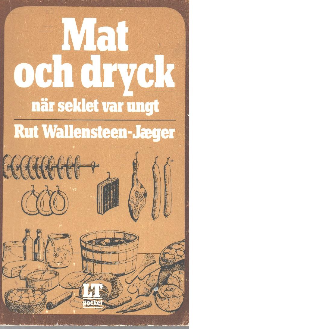 Mat och dryck när seklet var ungt - Wallensteen-Jæger, Rut