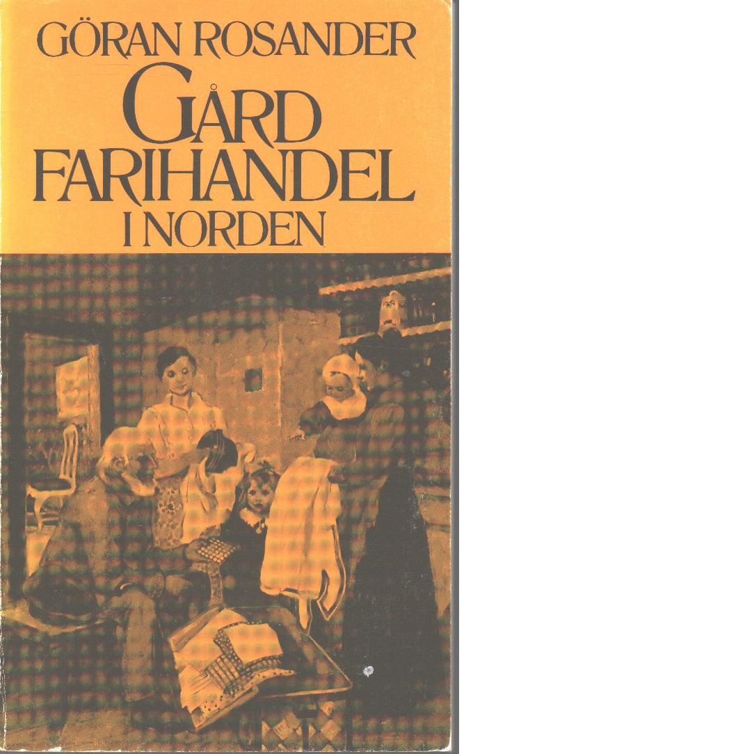 Gårdfarihandel i Norden : en översikt av en gammal handelsform - Rosander, Göran