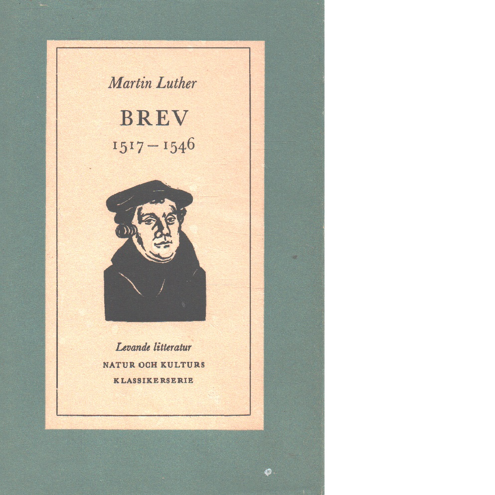 Martin Luther Brev 1517-1546 - Luther, Martin
