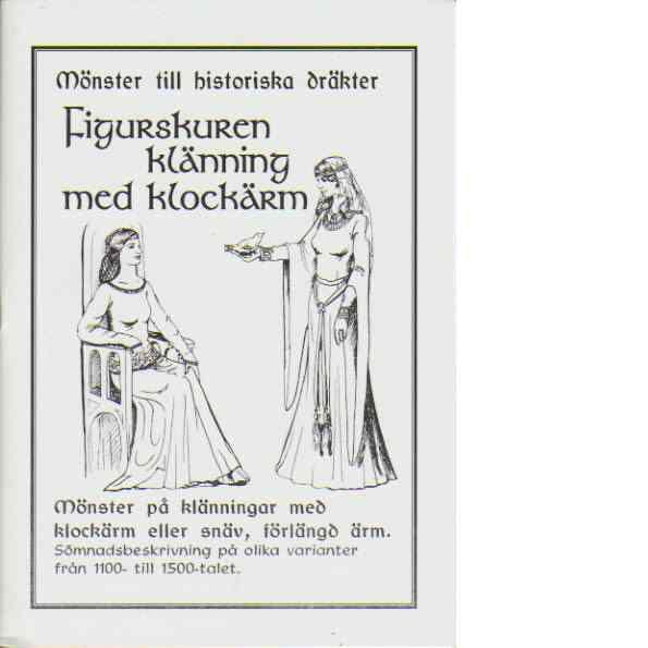 Mönster till historiska dräkter - Figurskuren klänning med klockärm - Sophias Ateljé