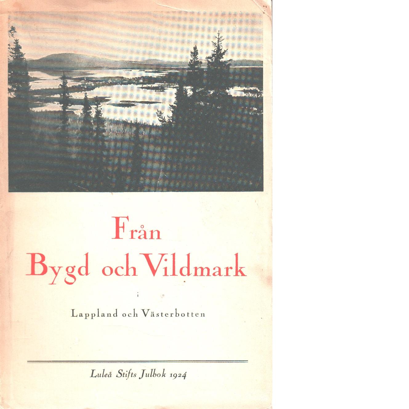 Från bygd och vildmark i Lappland och Västerbotten - , Red.