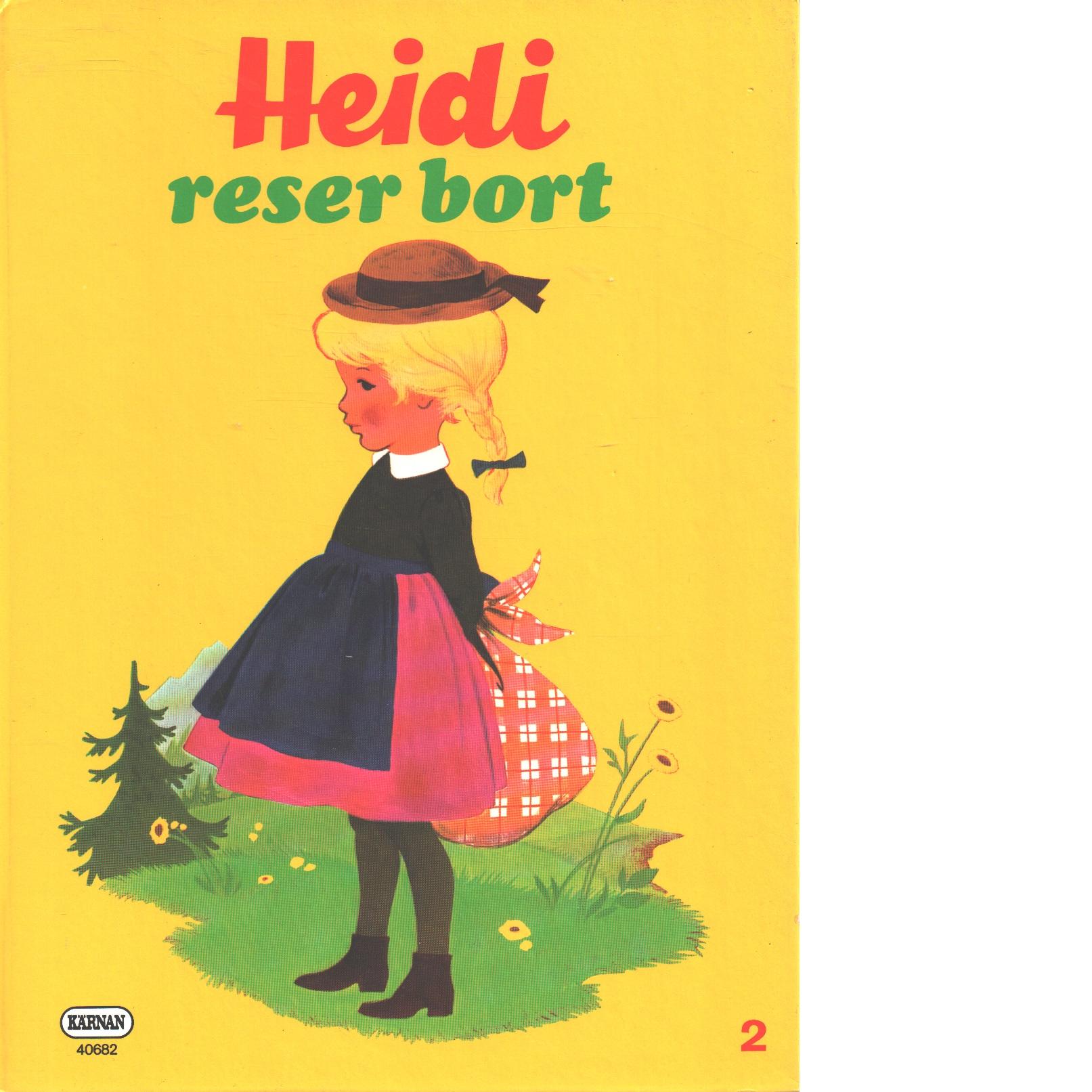 Heidi reser bort - Spyri, Johanna