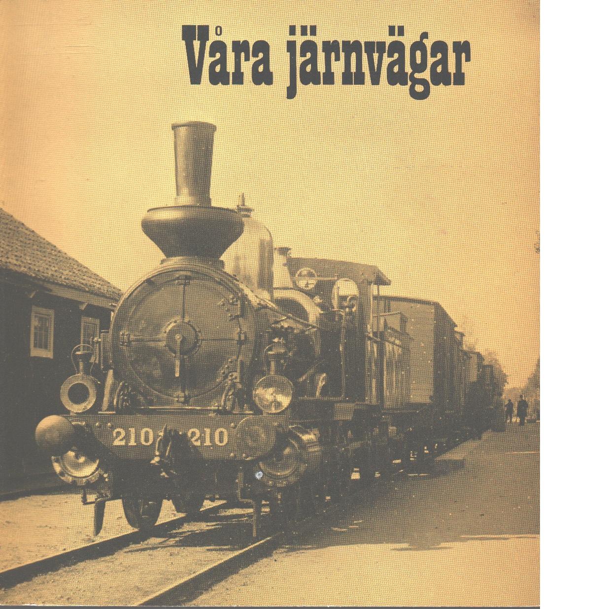 Våra järnvägar : en historik - Alrenius, Carl-axel