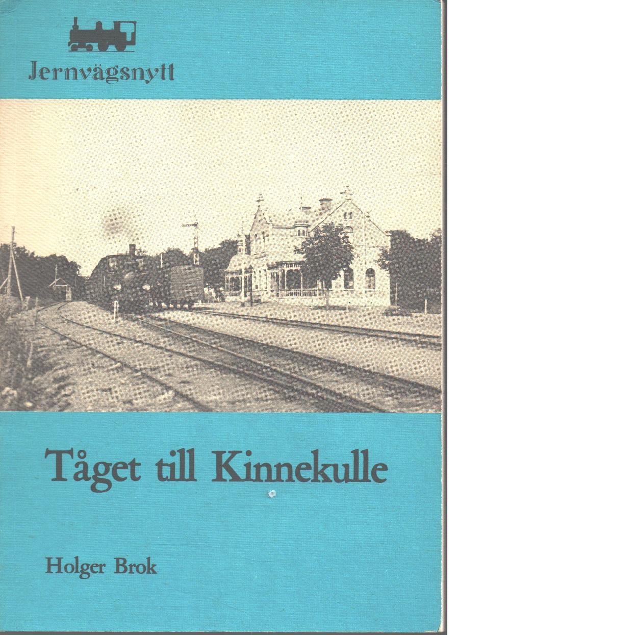 Tåget till Kinnekulle : en bromsar- och stationselevs memoarer - Brok, Holger