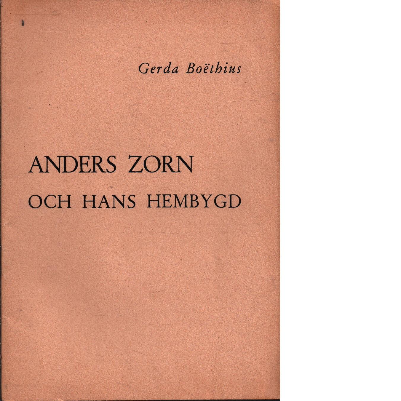 Anders Zorn och hans hembygd - Boëthius, Gerda