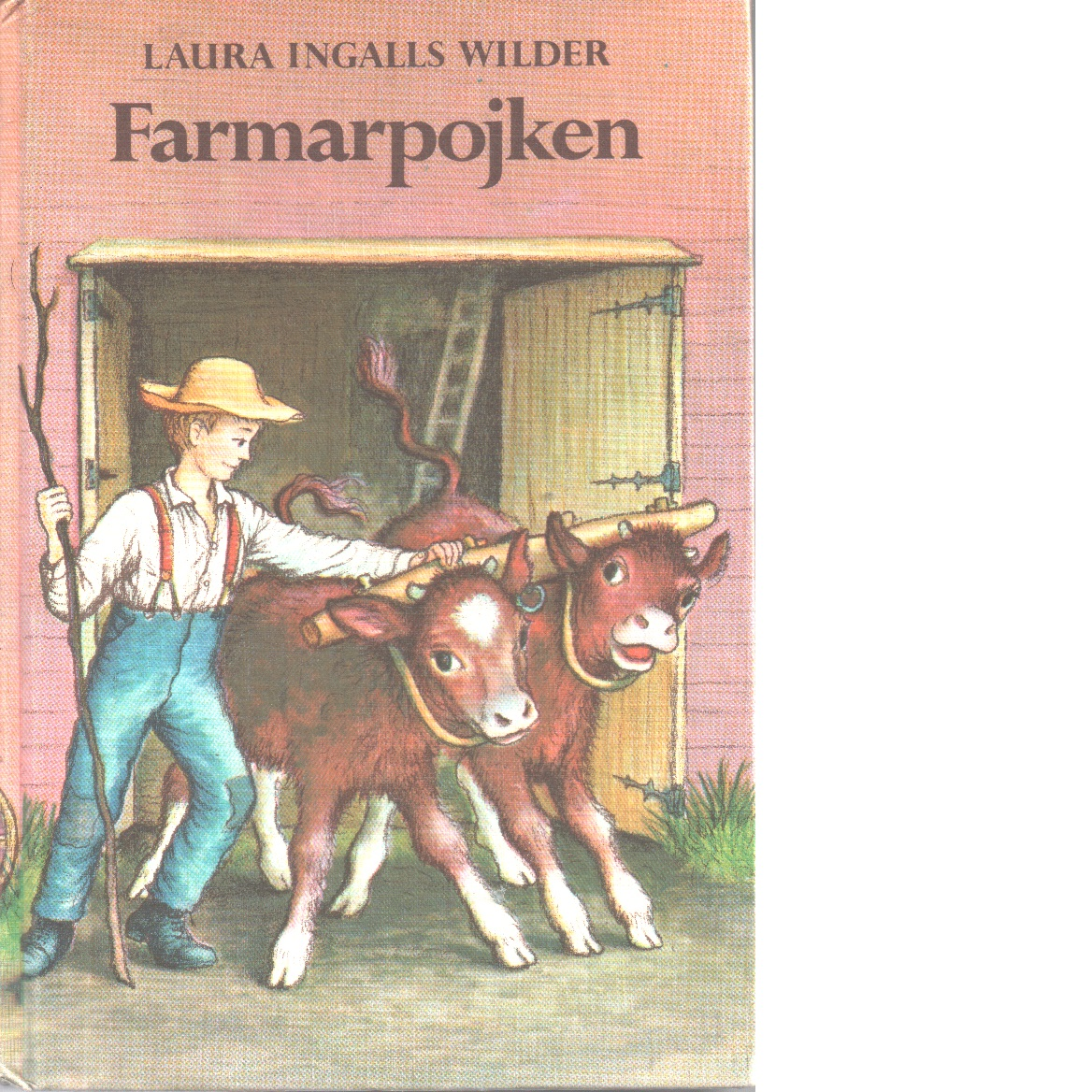 Farmarpojken - Wilder, Laura Ingalls