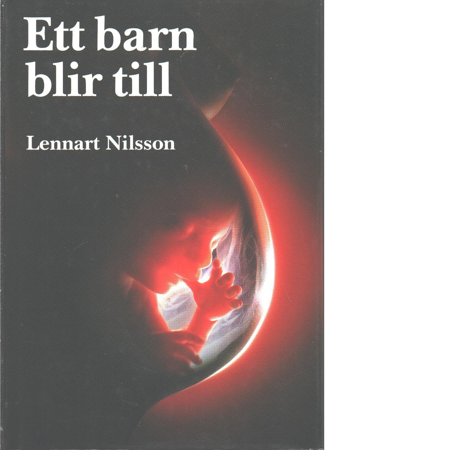 Ett barn blir till - Nilsson, Lennart ; Text: Hamberger, Lars, Foto: