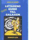 Liftarens guide till galaxen - Adams, Douglas